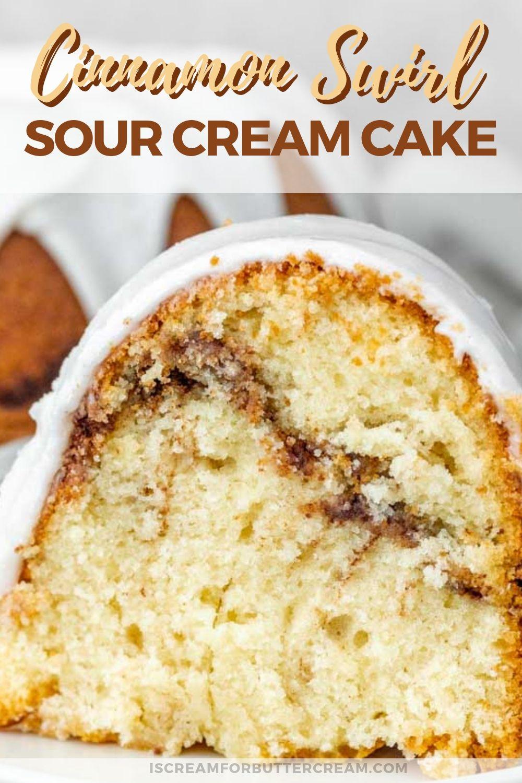 Cinnamon Swirl Sour Cream Cake Recipe Sour Cream Cake Cinnamon Cake Savoury Cake