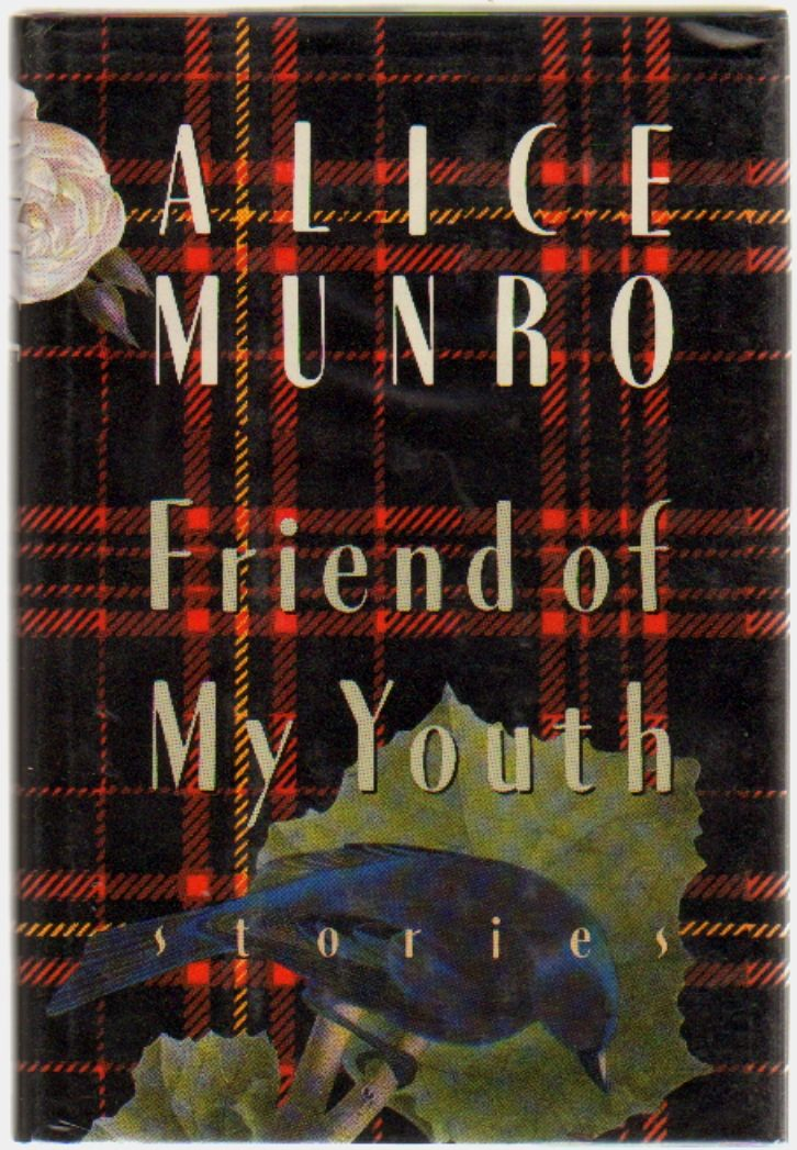 Friend Of My Youth By Alice Munro On Walkabout Books Book Worth Reading Alice Munro Books