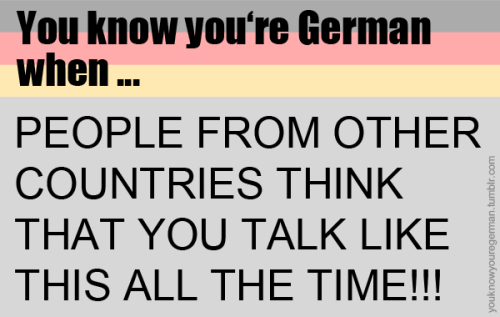 Du Weisst Dass Du Deutsch Bist Wenn Leute Aus You Know You Re German When German Humor Funny Quotes Language Jokes
