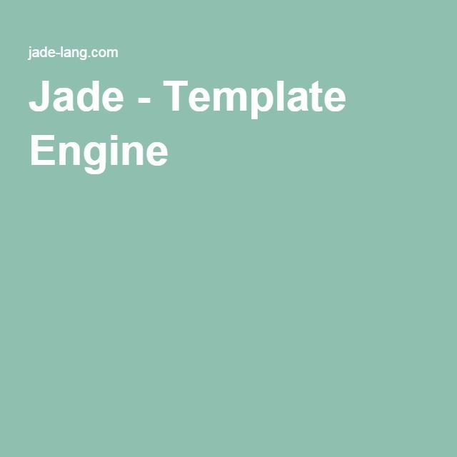 Jade - Template Engine JS link Pinterest Jade, Template engine