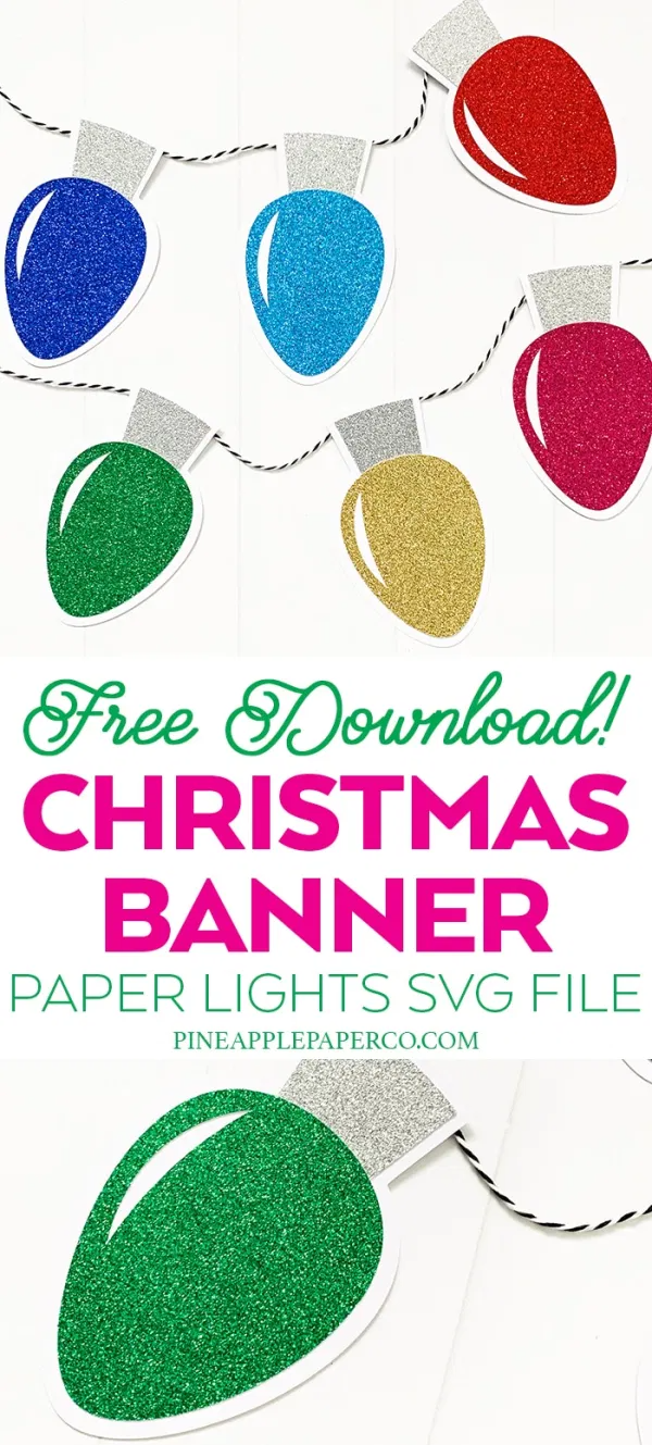 Download a Free Christmas Lights SVG to make an Easy DIY Christmas Lights Banner on your Cricut or Silhouette by Pineapple Paper Co. #christmasbanner #diybanner #partybanner #christmaspartydecor #diypartydecor #handmadechristmas #cricutbanner #freesvg #svgfile #glittercrafts #craftlightning #easychristmascrafts #christmascrafts #diychristmas #glitter