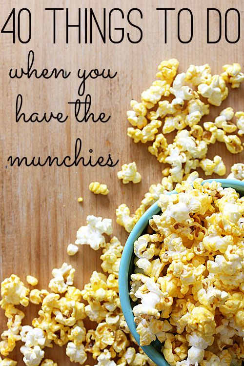 40 Things to Do When You Have the Munchies - a list of things to do instead of eating.