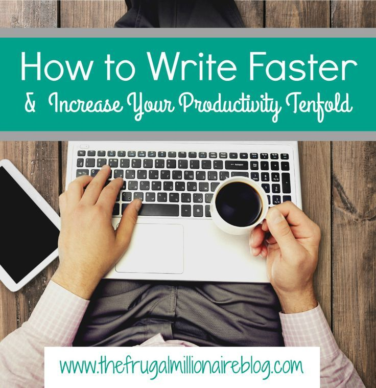 How to Write Faster and Increase Your Productivity
