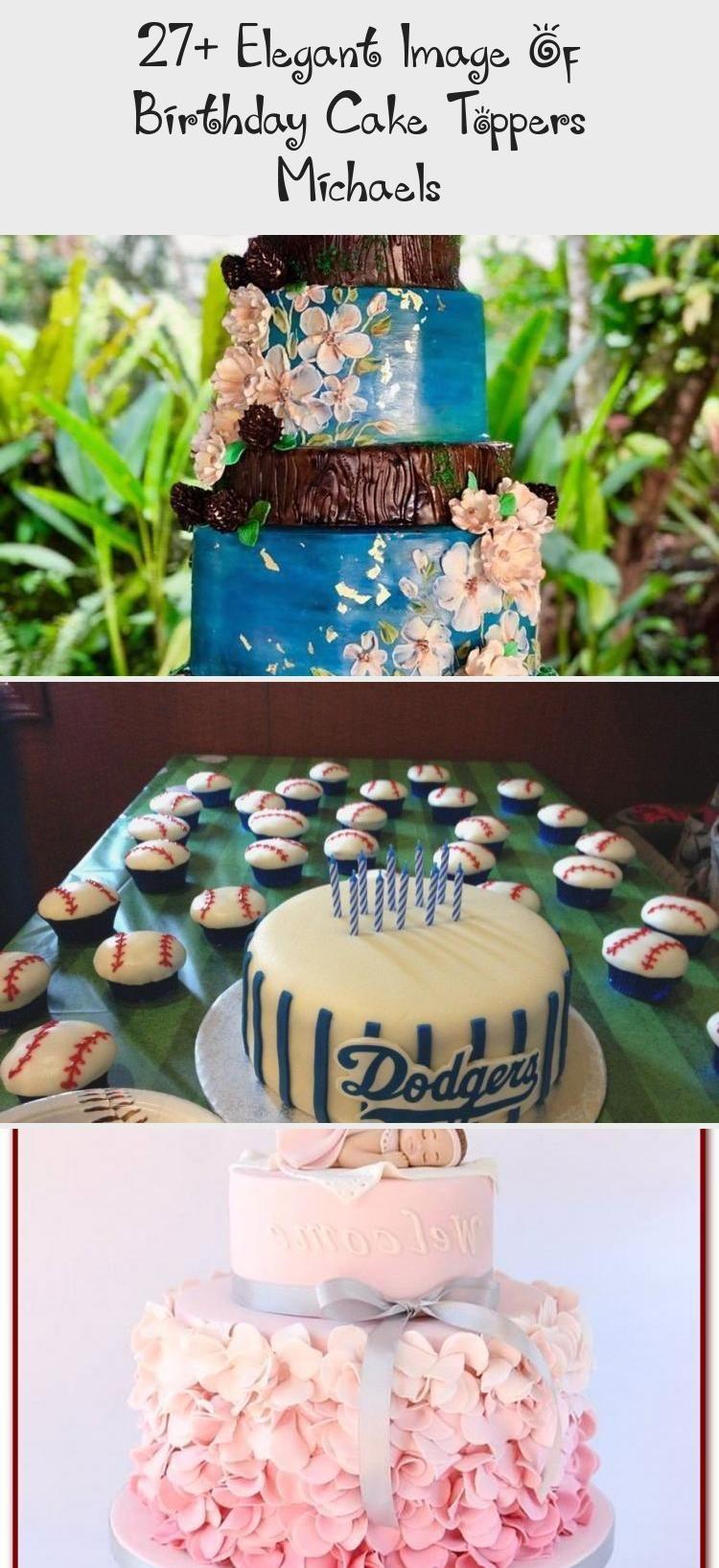 27 Elegant Image Of Birthday Cake Toppers Michaels Decoration Birthday Cake Toppers Unique Birthday Cakes Simple Birthday Cake