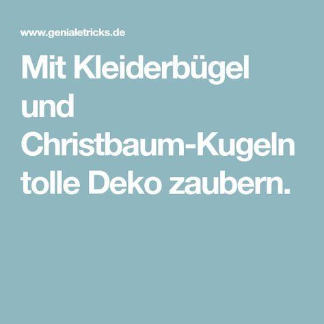 Mit Kleiderbügel und Christbaum-Kugeln tolle Deko zaubern.