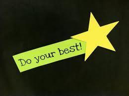 Always do your best . . .