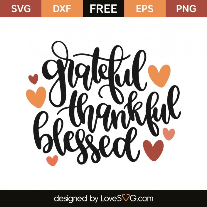 Grateful Thankful Blessed Lovesvg Com Thankful And Blessed Grateful Thankful Blessed Cricut Monogram