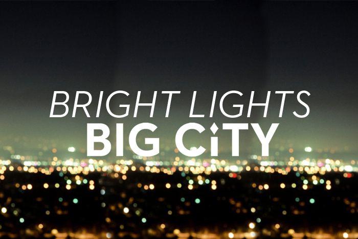 Bright Lights Big City Millyny Big City Quotes City Lights Quotes City Quotes