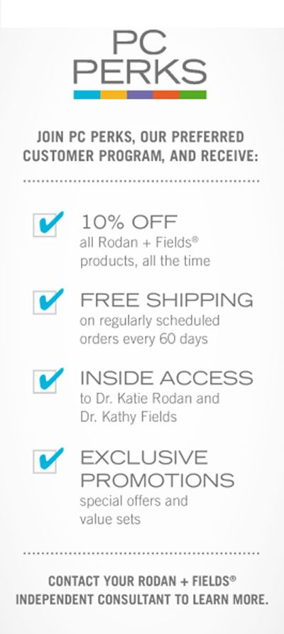 RODAN + FIELDS PREFERRED CUSTOMER (PC) Perks! Get great skincare at a fraction of the price! Contact me for product details at http://BrittanyThacker.myrandf.com