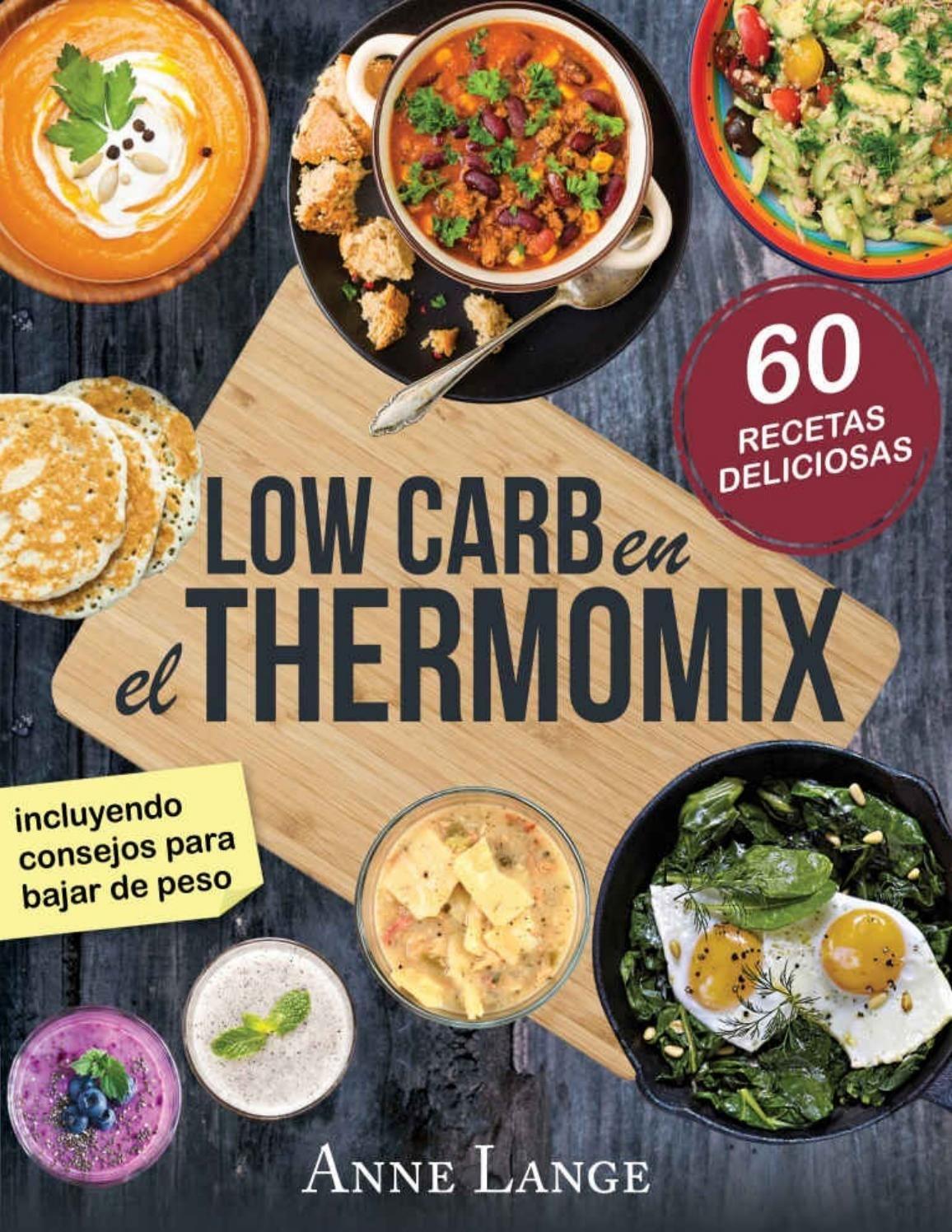 Low Carb En El Thermomix El Libro Con 60 Recetas Fáciles Y
