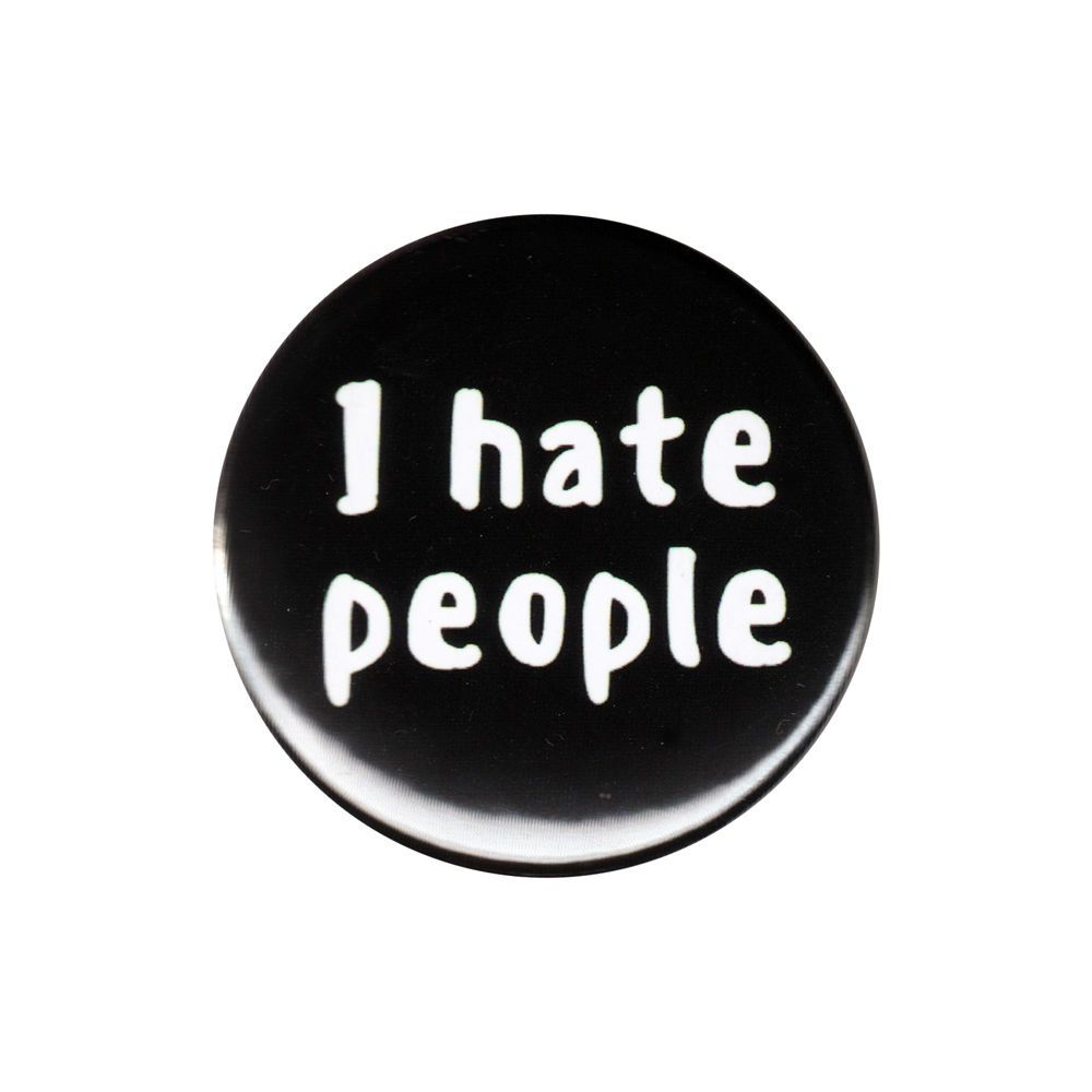 I Hate People Pinback Button Badge Pin Antisocial Quote Rude Humor People  Suck