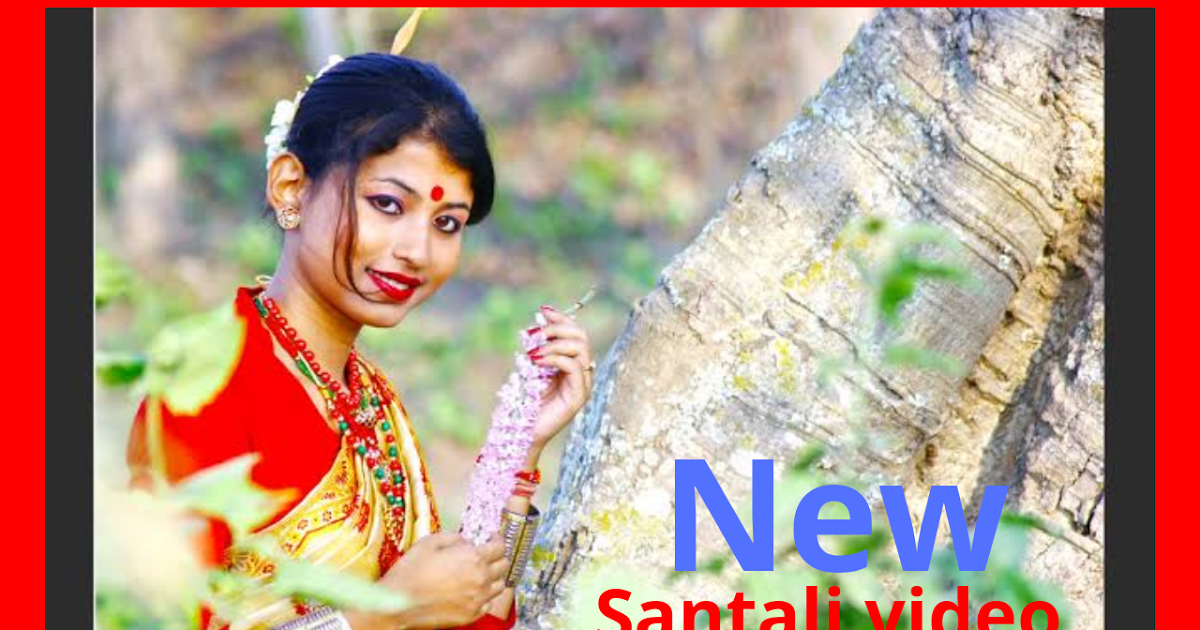 Santali Video Santali Video Song New Santali Video New Santali Video Song Santali Video 2019 Santali Video 2020 Song Reviews Song Search Video