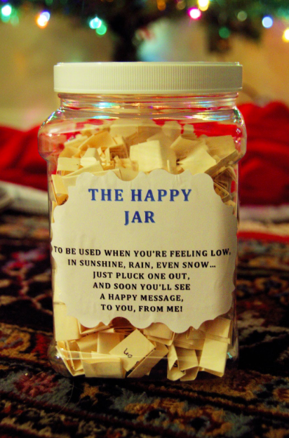 The Happy Jar Fill Out Little Notes Full Of Loving Affirmations Funny Drawings Or Inside Jokes Anything That Would Make Your Friend