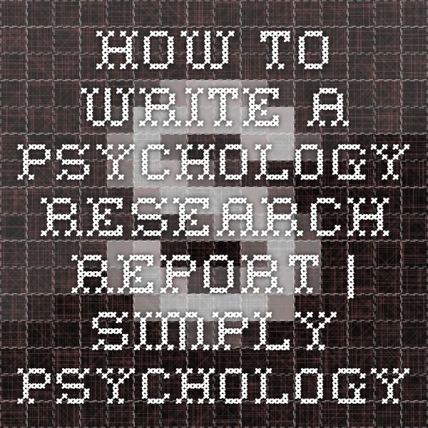 How to Write a Psychology Research Report | Simply Psychology ...