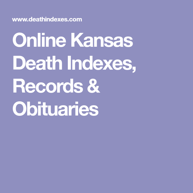 Online Kansas Death Indexes, Records & Obituaries | Genealogy Help ...