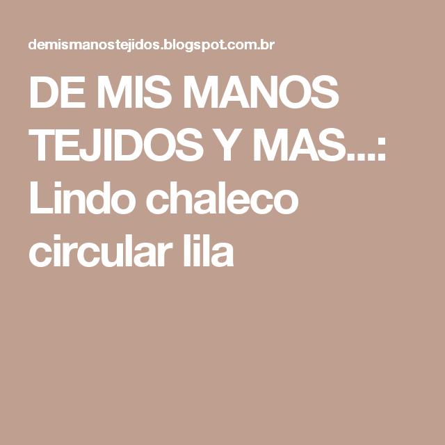 DE  MIS  MANOS  TEJIDOS  Y  MAS...: Lindo chaleco circular lila