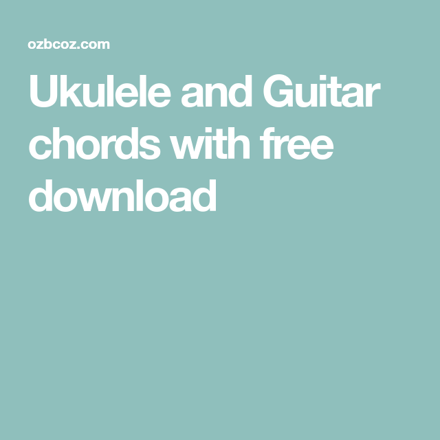 Ukulele And Guitar Chords With Free Download Acoustic Guitars