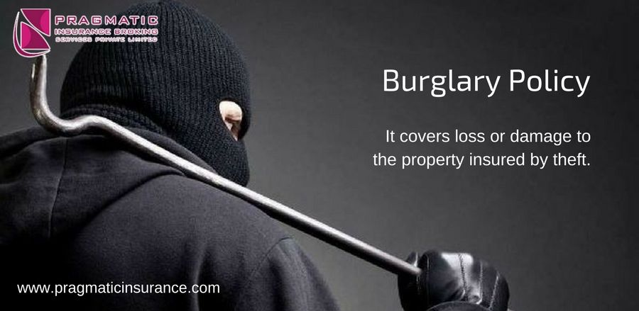 Burglary Policy - Covers your loss or damage to the ...