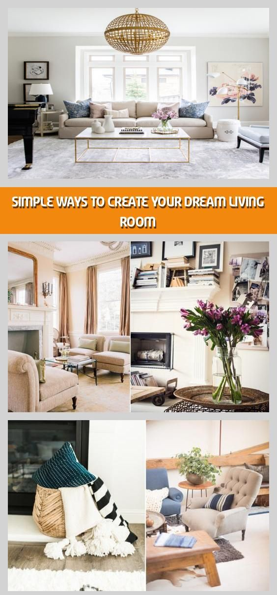 Simple Ways To Create Your Dream Living Room After The Bedroom