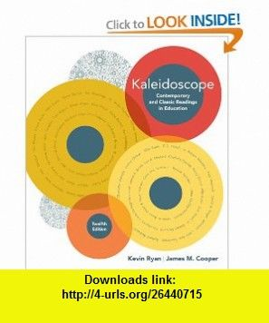 Kaleidoscope Contemporary and Classic Readings in Education (Whats New in Early Childhood) (9781426649332) Kevin Ryan, James M. Cooper , ISBN-10: 1426649339  , ISBN-13: 978-1426649332 ,  , tutorials , pdf , ebook , torrent , downloads , rapidshare , filesonic , hotfile , megaupload , fileserve