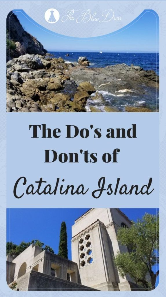 The Do's and Don'ts of Catalina Island Island, Best