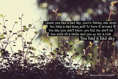 Bad Day Daniel Powter Bad Day Lyrics Song Lyric Quotes Daniel Powter Bad Day