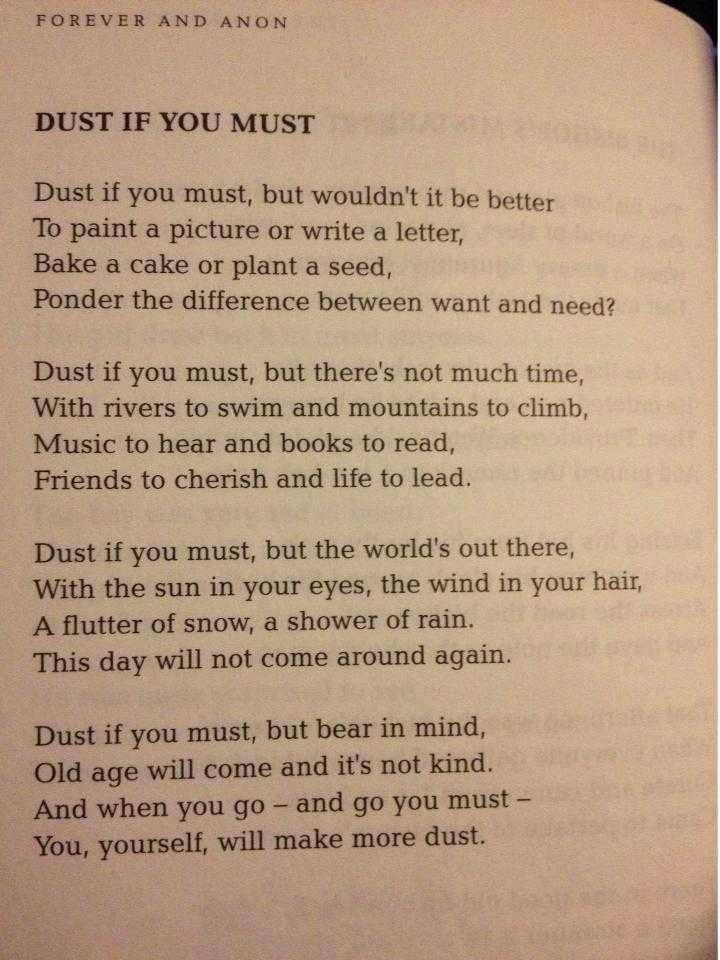 "This sweet poem was first published on September 15th 1998 in the 21st edition of The Lady (""in continuous publication since 1885 and widely respected as England's longest running weekly magazine for women""). 'Dust if you Must' was written by Mrs Rose Milligan from Lancaster in Lancashire. Good points to remember"