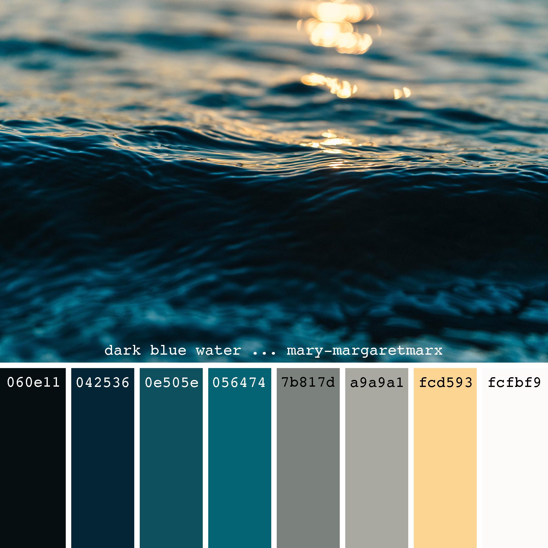 Dark Blue Water Mary Margaretmarx Color Colors Colour Colours Colorpalette Colorpalettes Dark Color Palette Blue Color Schemes Sea Blue Color Scheme