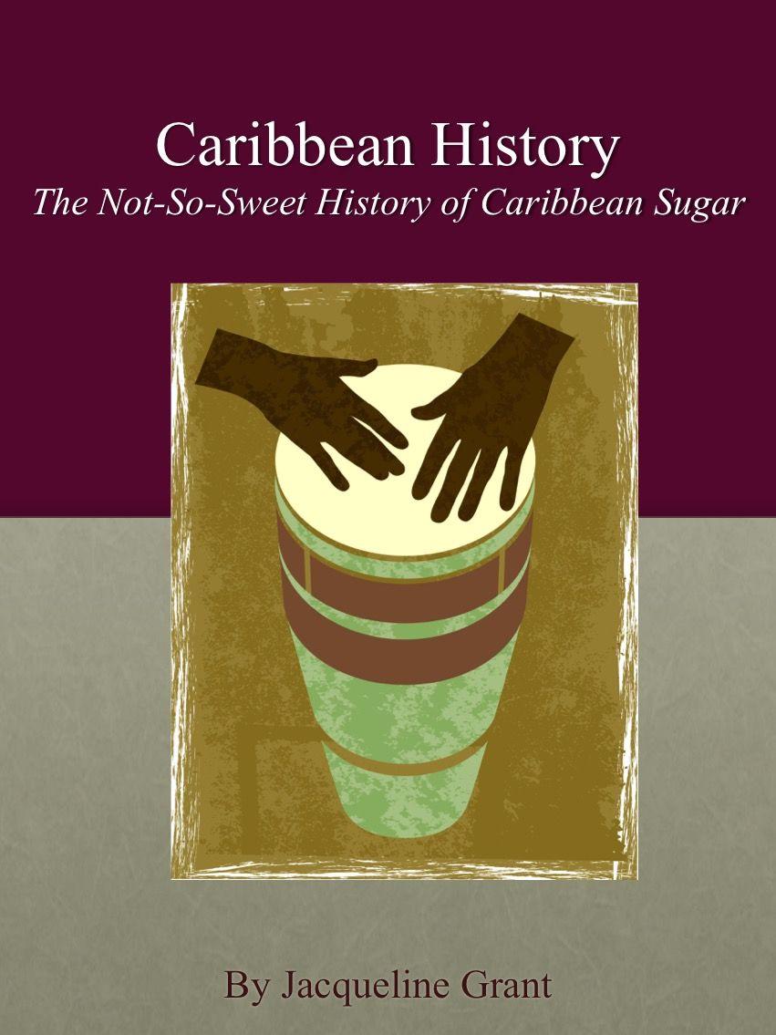 The NotSoSweet History of Caribbean Sugar History of