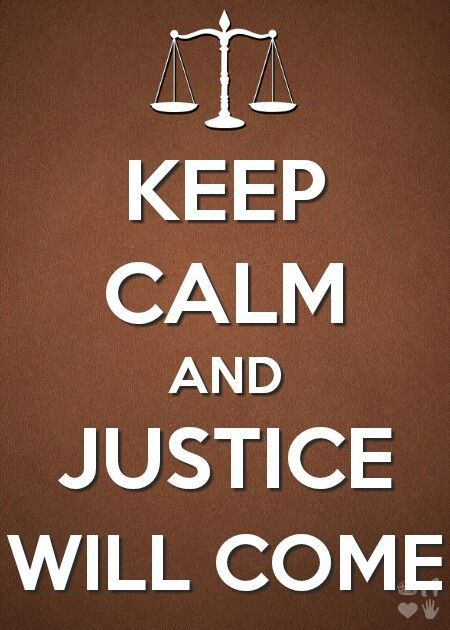 Keep Calm/Justice Will Come