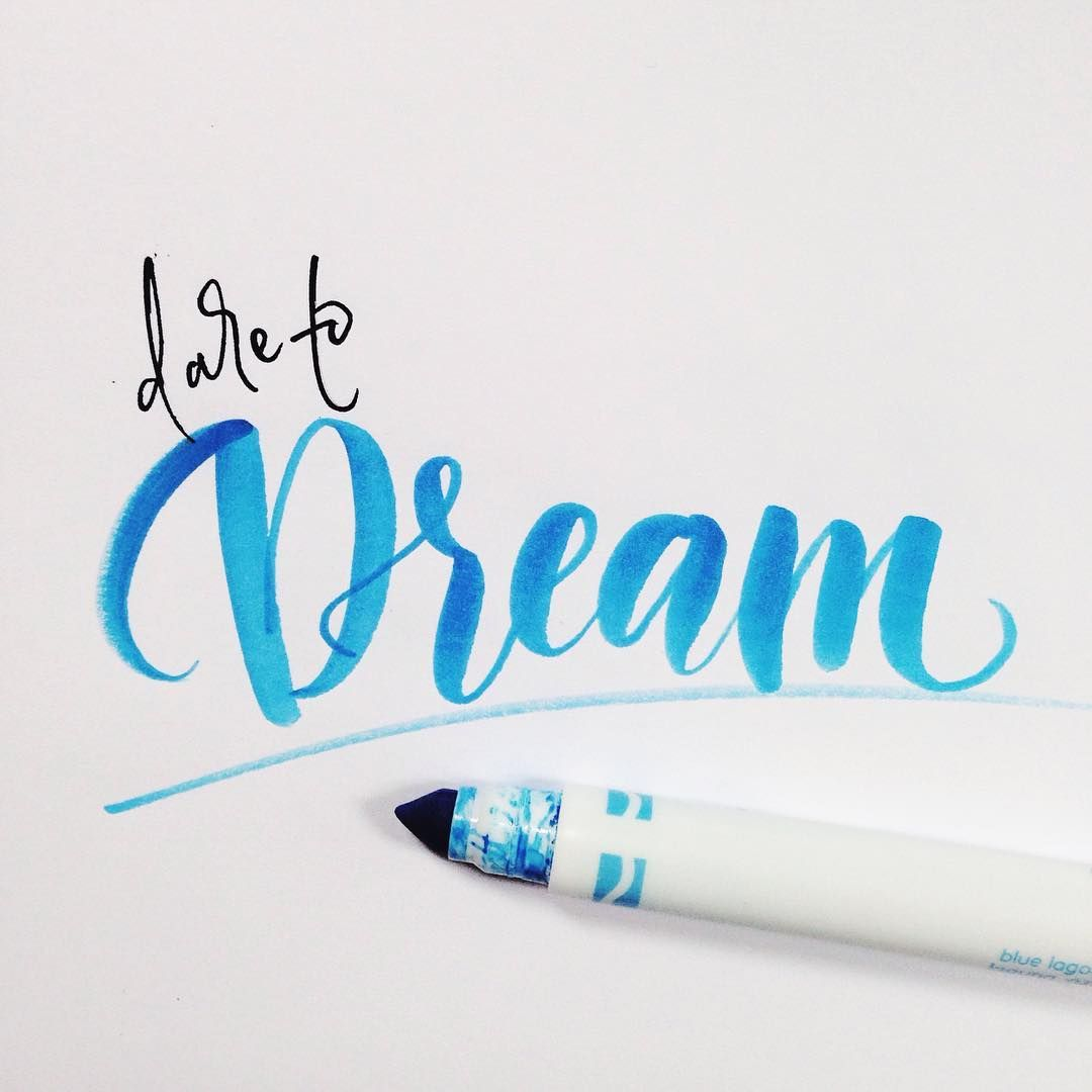 Ray Of Light On Instagram Dare To Dream Art Calligraphy Script Dream Dreamon Dreamer Blue Crayola Brushty Brush Lettering Hand Lettering Brush Type