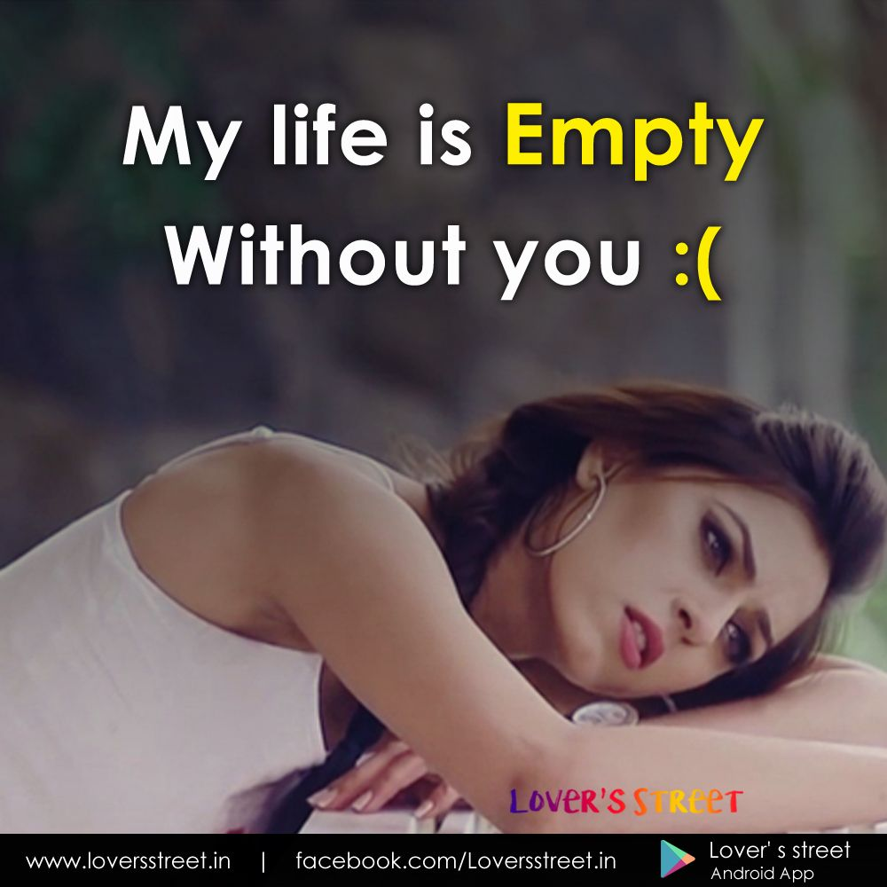 My life is Empty without You :( | Quotes about love and ...