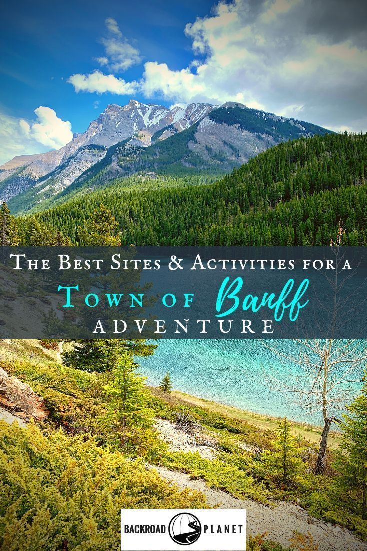 Plan a Town of Banff adventure to include the best scenic locations, historical sites, outdoor activities, and dining outlets in the Canadian Rockies. #Banff #Alberta #Canada #Banff NP via @backroadplanet