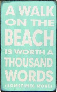 A walk on the beach is worth a thousand words (sometimes more) and a beach is not just for summer!