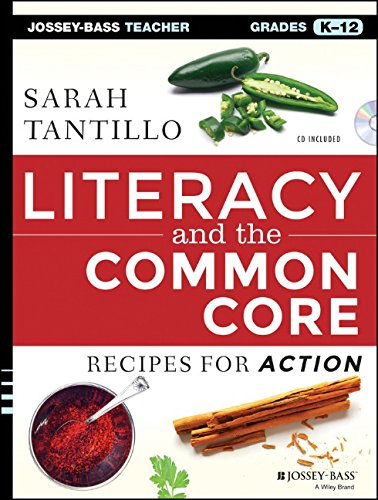 #Literacy and the #CommonCore: #Recipes for Action (Jossey-Bass Teacher)