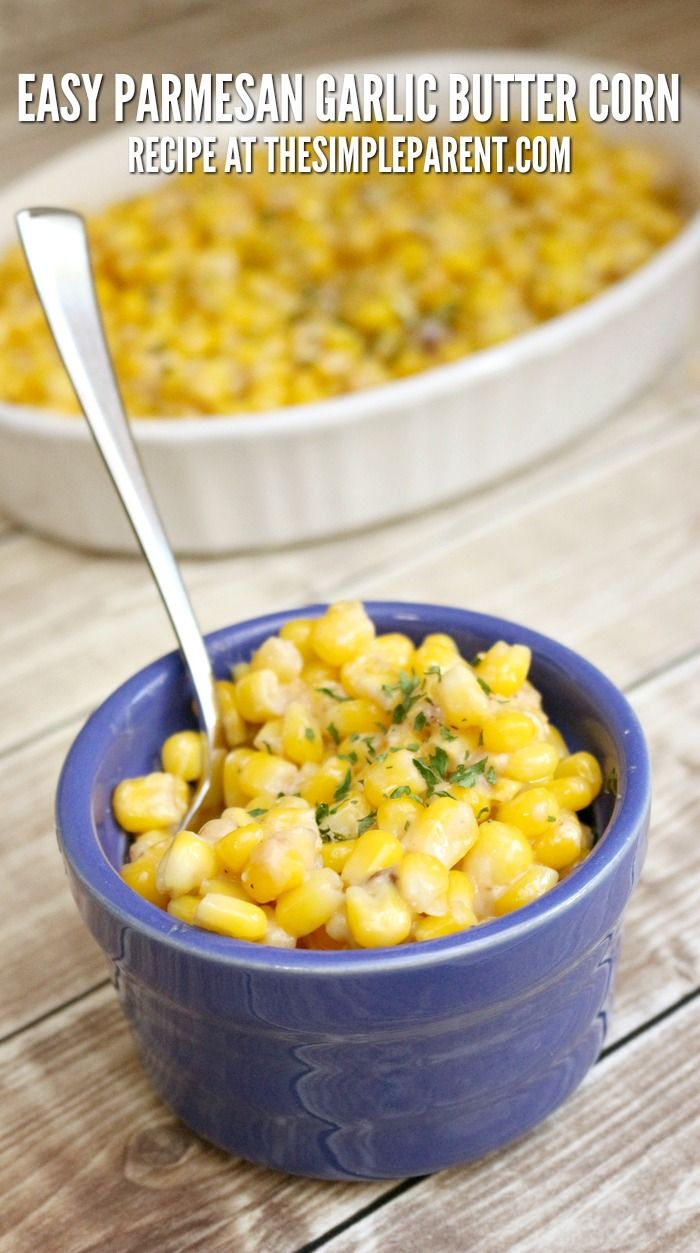 parmesan garlic butter corn is one of our favorite easy side dishes for christmas learn how simple it is to make - Christmas Side Dishes Pinterest