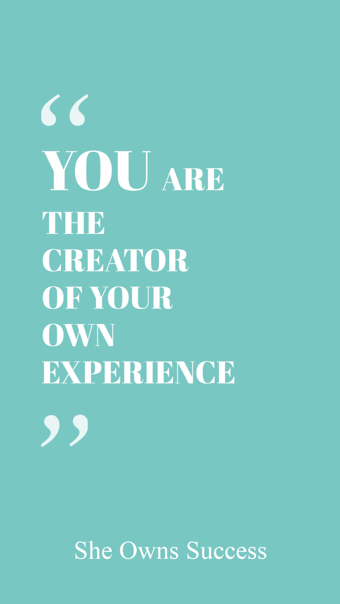 You Can Achieve Anything You Want When You Believe That You Are The Creator Of Your Own Life Experiences Life Experience Quotes Experience Quotes Career Quotes