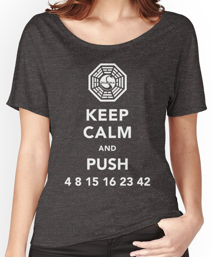 Keep Calm And Push 4 8 15 16 23 42 Relaxed Fit T Shirt By Kiji