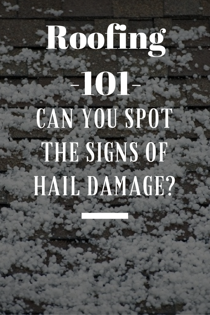 Roofing 101 Can You Spot The Signs Of Hail Damage Roof Damage Roofing Hail