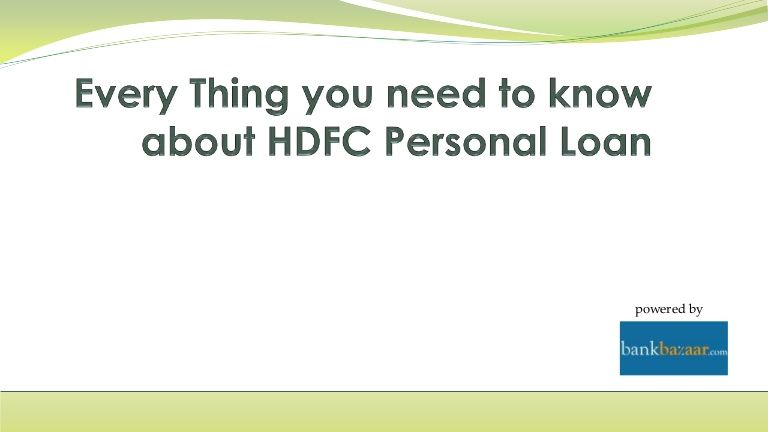 Everything You Need To Know About Hdfc Personal Loan