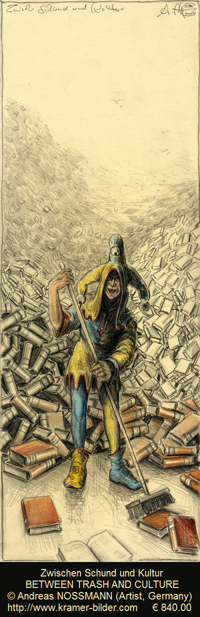 Zwischen Schund und Kultur / BETWEEN TRASH AND CULTURE © Andreas NOSSMANN (Artist, Germany). € 840.00 ... Jester, Clown, Broom, Sweeping, Mountain of Books