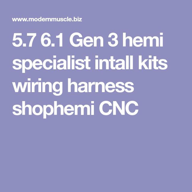 5 7 6 1 Gen 3 Hemi Specialist Intall Kits Wiring Harness