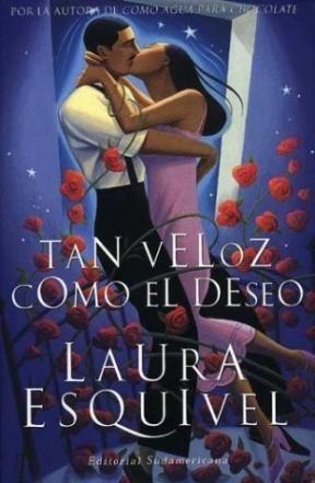 tan veloz como el deseo - Mi novela favorita de Laura Esquivel.