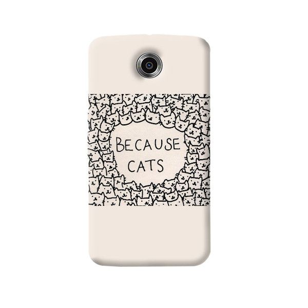 BECAUSE CATS NEXUS 6 CASE  Rs.399.00