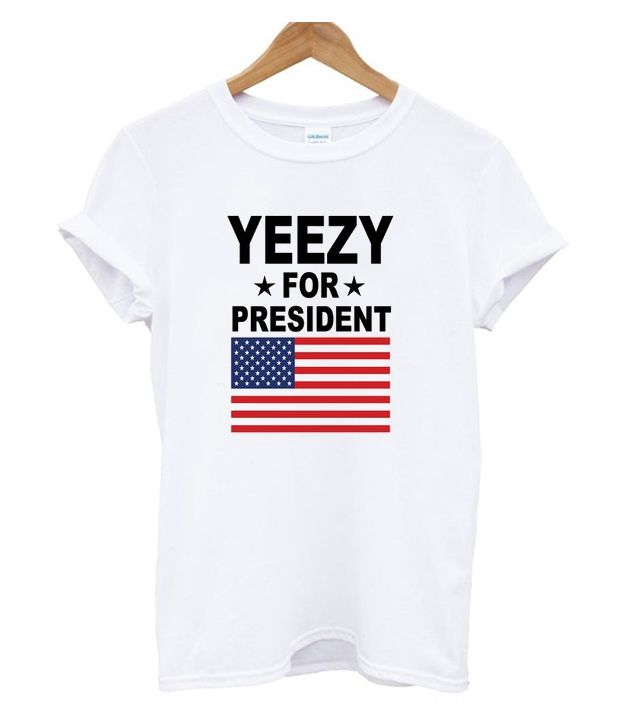 c902bb76a Yeezy for President T-Shirt | Cool and Awesome T-Shirt Ever ...