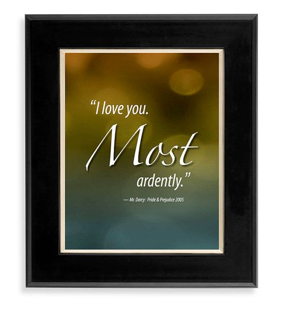 Hollywood Love Quotes: Pride & Prejudice I Love You Most Ardently Movie Quote By