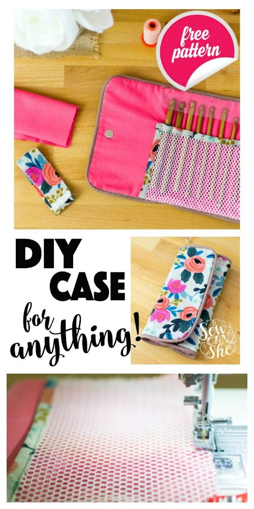 DIY Case for Crochet Hooks (or anything!) — SewCanShe | Free Sewing Patterns and Tutorials