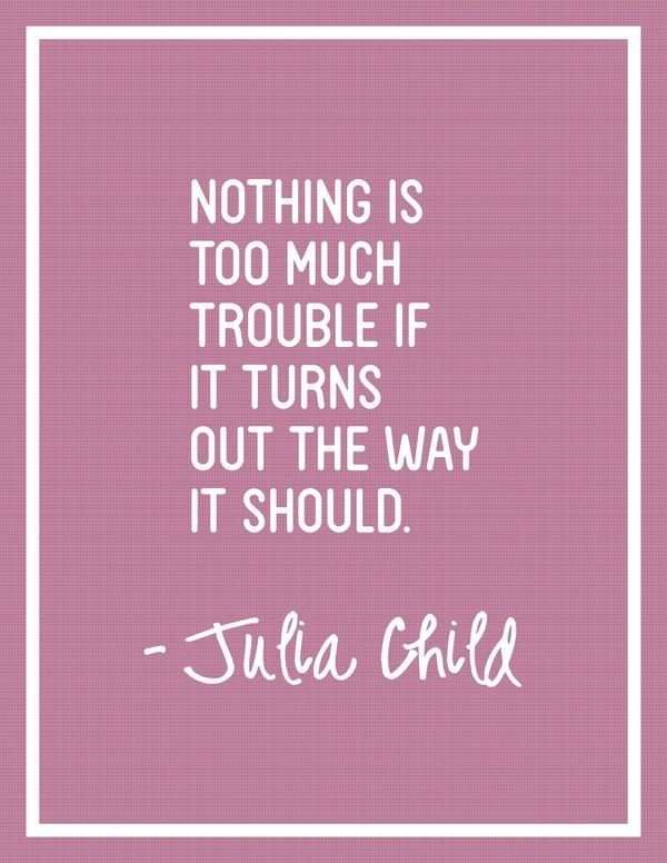 chef, julia child, quotes, sayings, love, cooking, famous