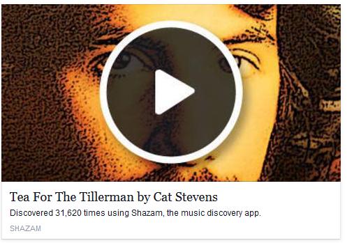 http://www.shazam.com/track/242770/tea-for-the-tillerman?fb_action_ids=10207160835240515&fb_action_types=shazamltd%3Atag https://www.facebook.com/anthony.hairston2