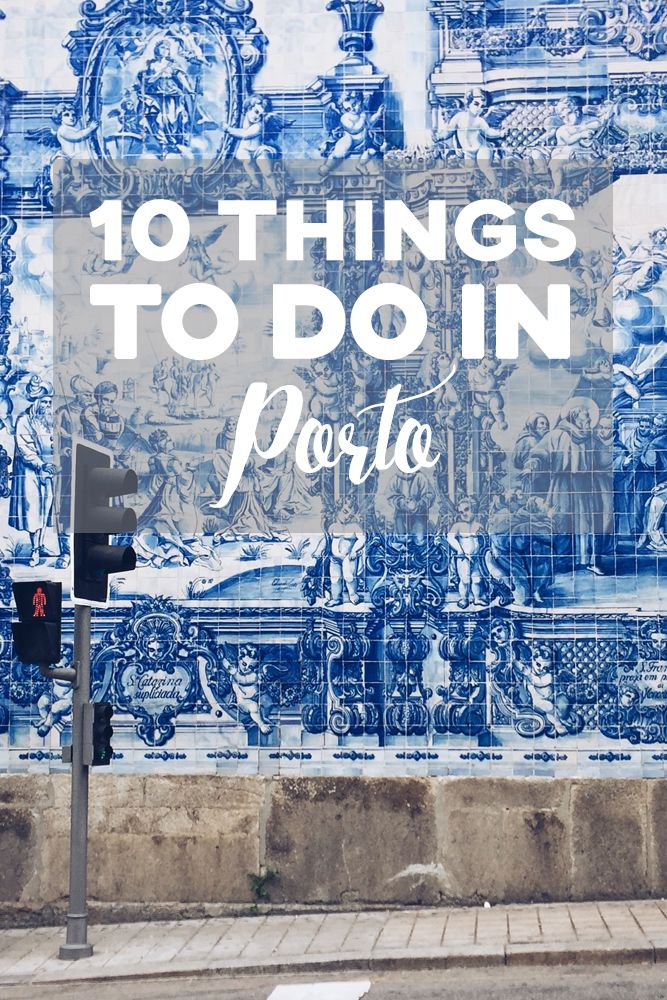 10 Things to do in Porto #traveltoportugal
